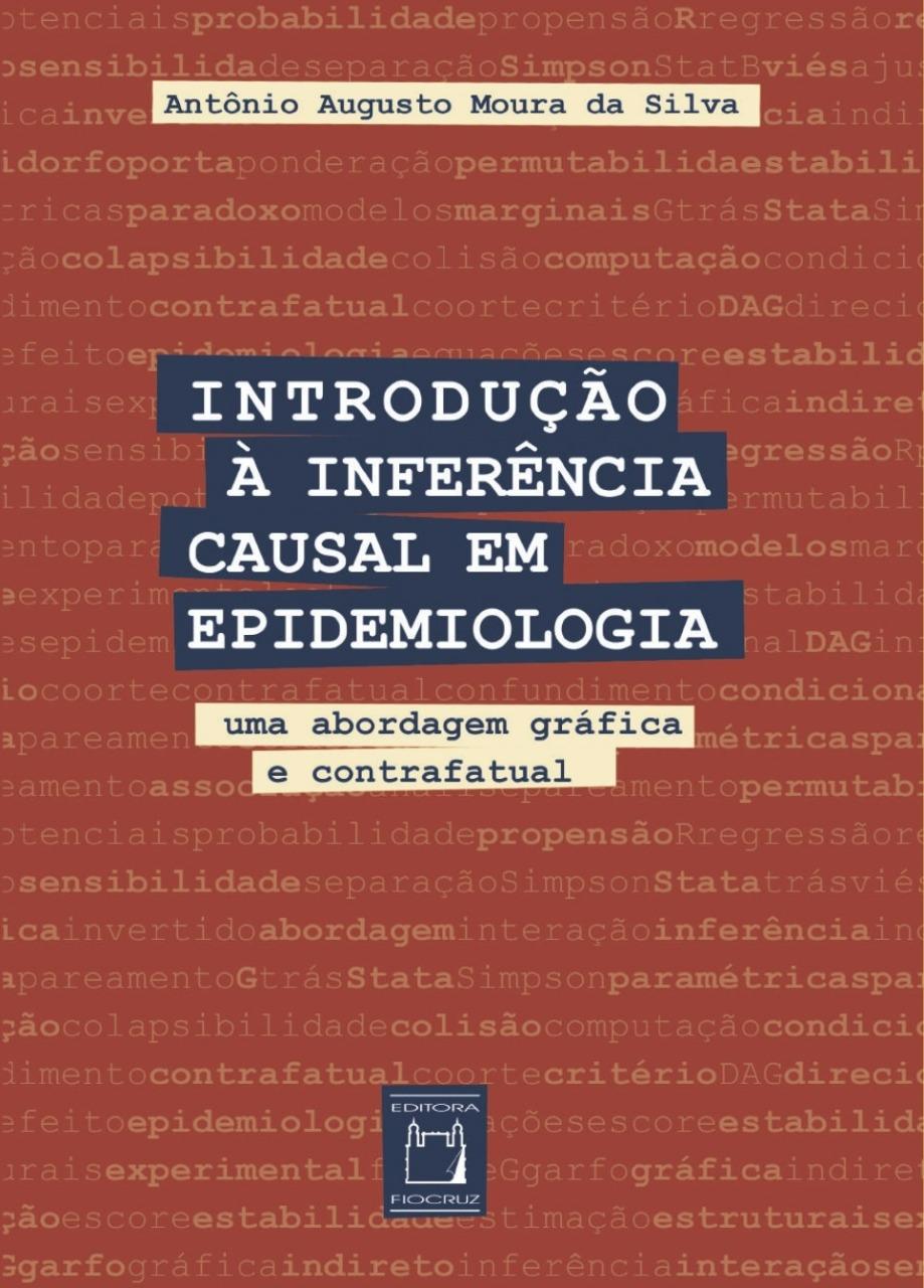 Introdução à Inferência Causal em Epidemiologia: uma abordagem gráfica e contrafatual  - Livraria Virtual da Editora Fiocruz