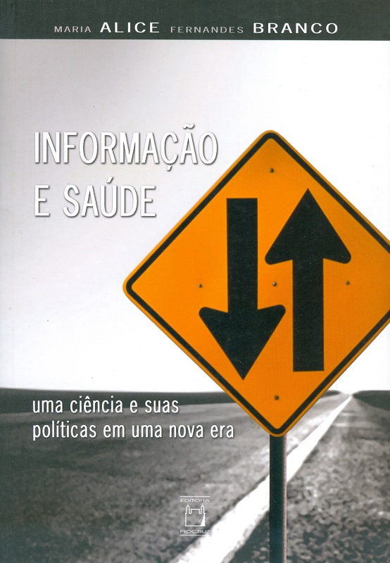 Informação e Saúde: uma ciência e suas políticas em uma nova era  - Livraria Virtual da Editora Fiocruz