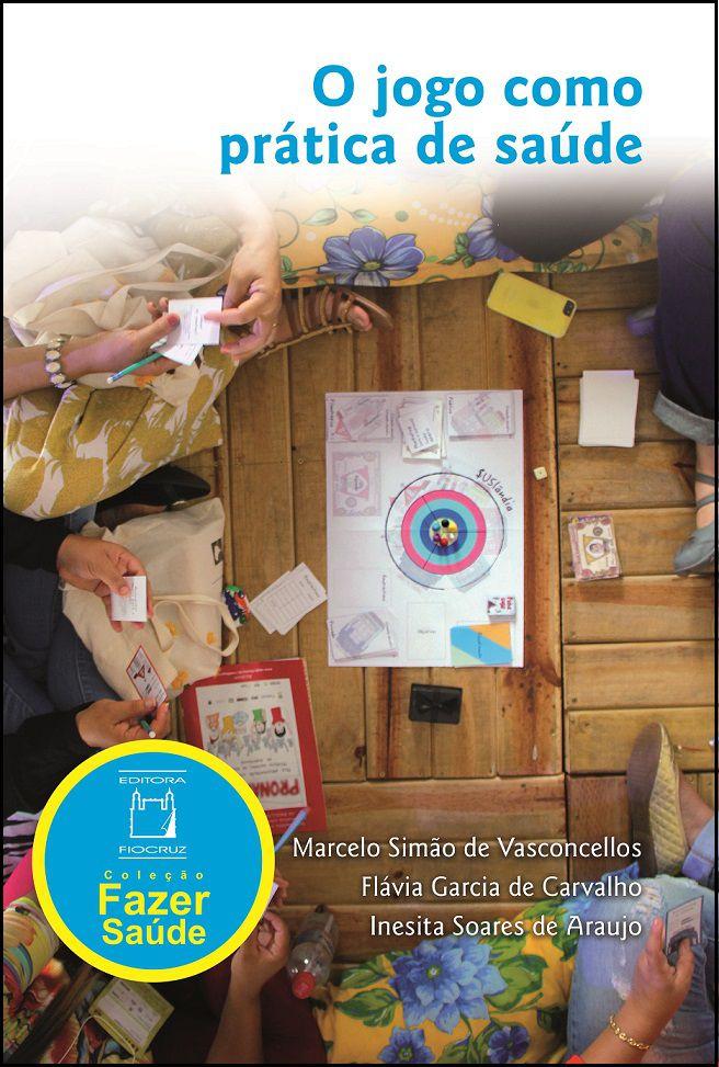 Jogo como Prática de Saúde, O  - Livraria Virtual da Editora Fiocruz