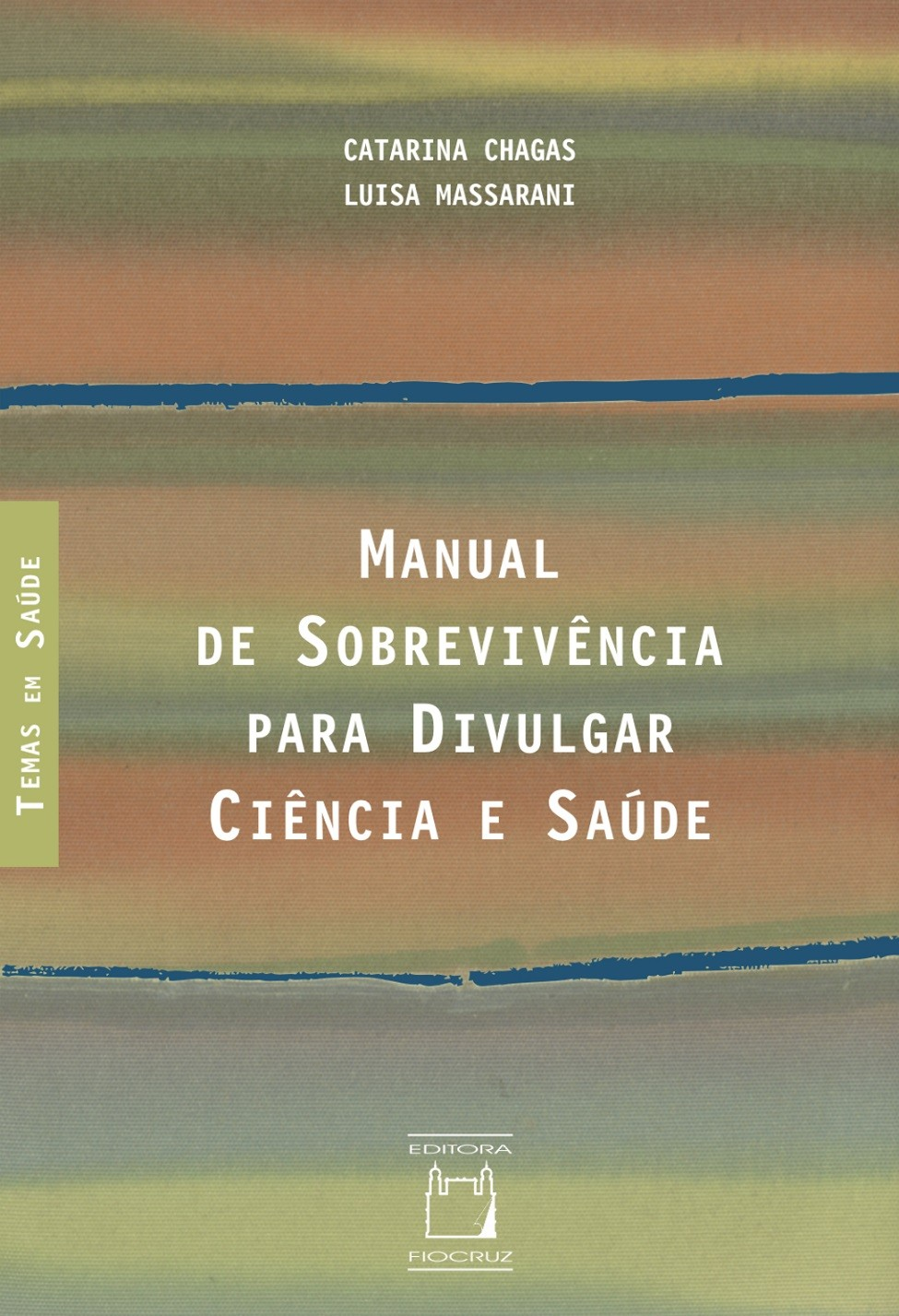 Manual de Sobrevivência para Divulgar Ciência e Saúde  - Livraria Virtual da Editora Fiocruz