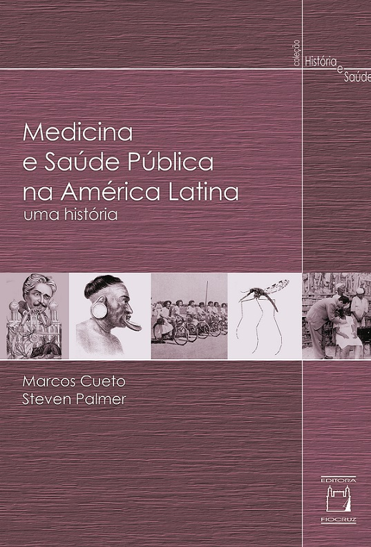 Medicina e Saúde Pública na América Latina: uma história  - Livraria Virtual da Editora Fiocruz