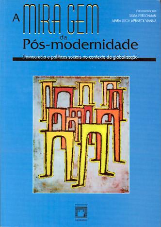 Miragem da Pós-Modernidade: democracia e políticas sociais no contexto da globalização, A  - Livraria Virtual da Editora Fiocruz