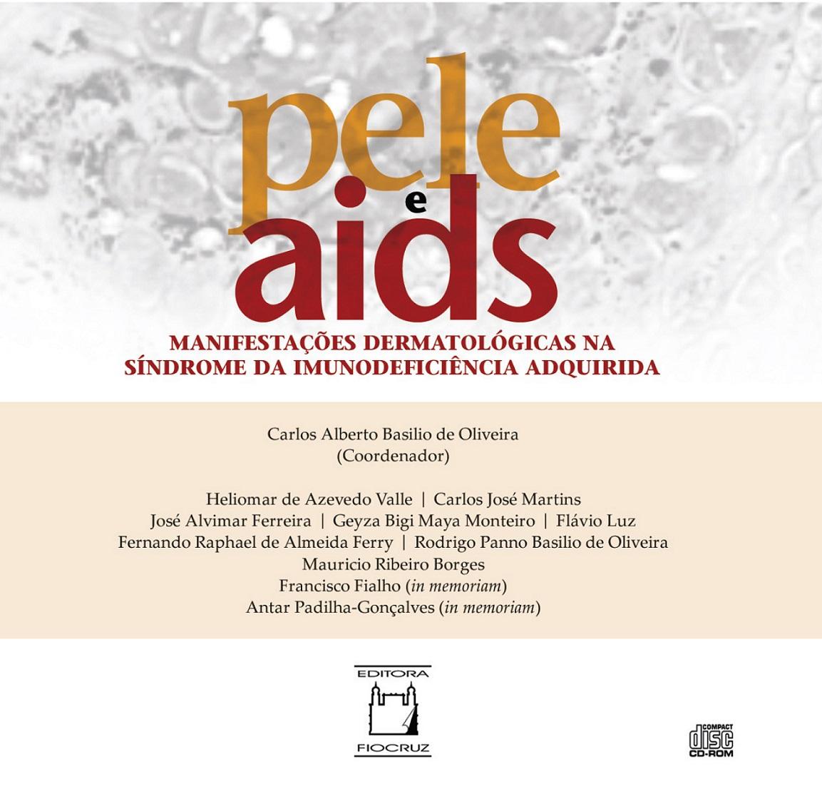 Pele e Aids: manifestações dermatológicas na síndrome da imunodeficiência adquirida  - Livraria Virtual da Editora Fiocruz