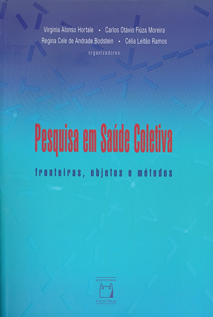 Pesquisa em Saúde Coletiva: fronteiras, objetos e métodos  - Livraria Virtual da Editora Fiocruz