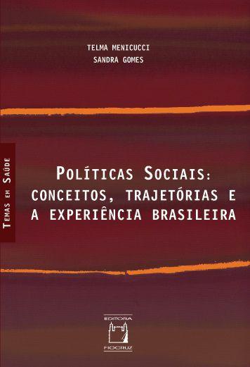 Políticas Sociais: conceitos, trajetórias e a experiência brasileira  - Livraria Virtual da Editora Fiocruz