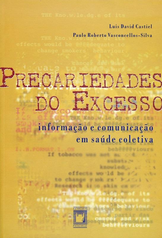 Precariedades do Excesso: informação e comunicação em saúde coletiva  - Livraria Virtual da Editora Fiocruz