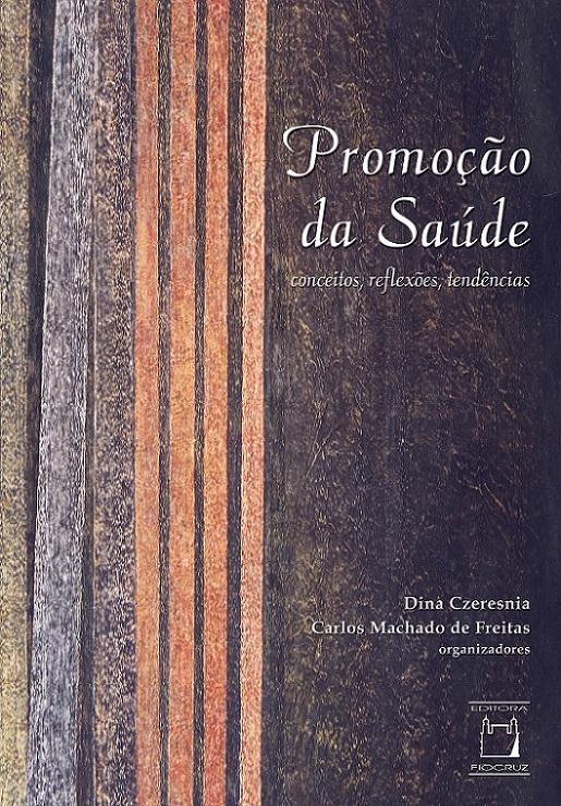 Promoção da Saúde: conceitos, reflexões, tendências  - Livraria Virtual da Editora Fiocruz