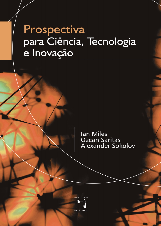 Prospectiva para Ciência, Tecnologia e Inovação  - Livraria Virtual da Editora Fiocruz