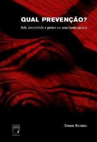 Qual Prevenção? - Aids, sexualidade e gênero em uma favela carioca  - Livraria Virtual da Editora Fiocruz