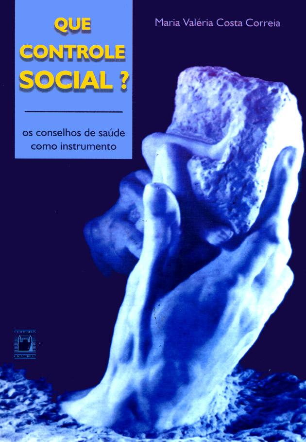 Que Controle Social? os conselhos de saúde como instrumento  - Livraria Virtual da Editora Fiocruz