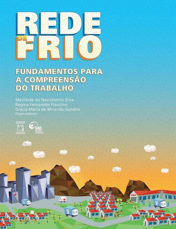 Rede de Frio: fundamentos para a compreensão do trabalho  - Livraria Virtual da Editora Fiocruz