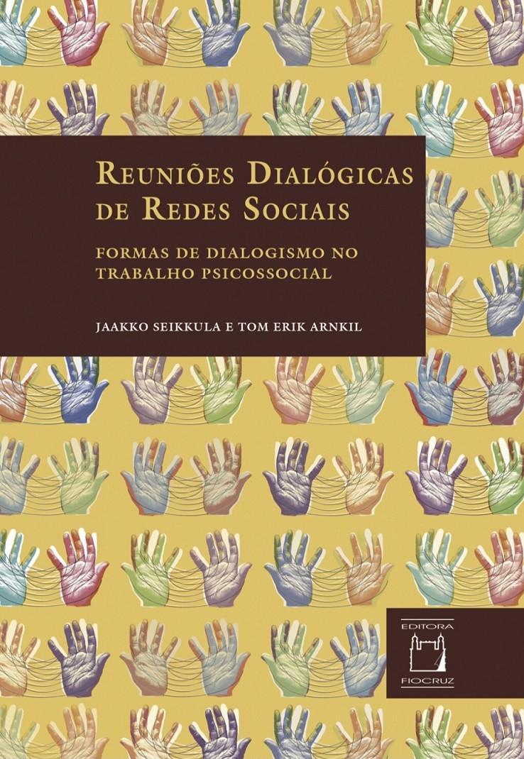 Reuniões Dialógicas de Redes Sociais: formas de dialogismo no trabalho psicossocial  - Livraria Virtual da Editora Fiocruz