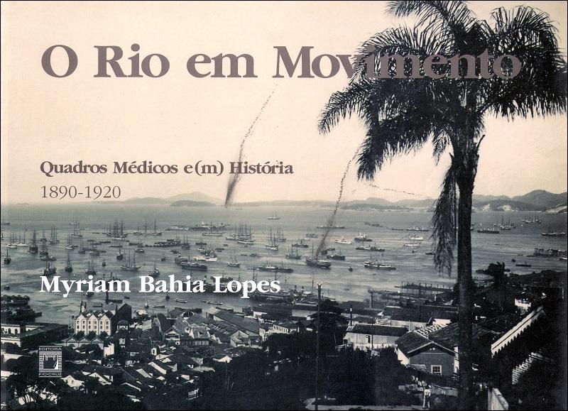 Rio em Movimento: quadros médicos e(m) história, 1890-1920, O  - Livraria Virtual da Editora Fiocruz