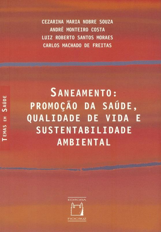 Saneamento: promoção da saúde, qualidade de vida e sustentabilidade ambiental  - Livraria Virtual da Editora Fiocruz