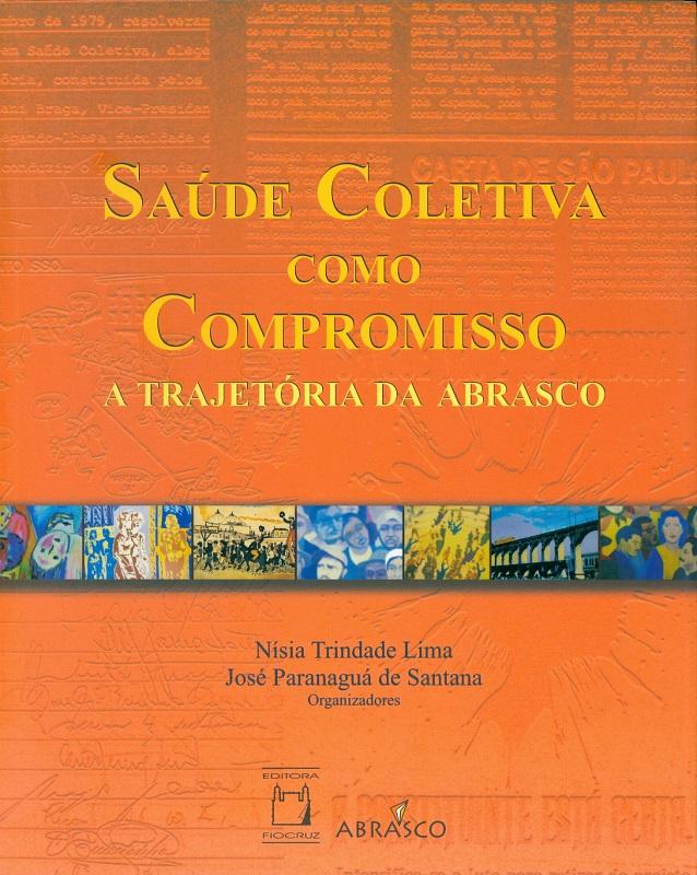 Saúde Coletiva como Compromisso: a trajetória da Abrasco  - Livraria Virtual da Editora Fiocruz