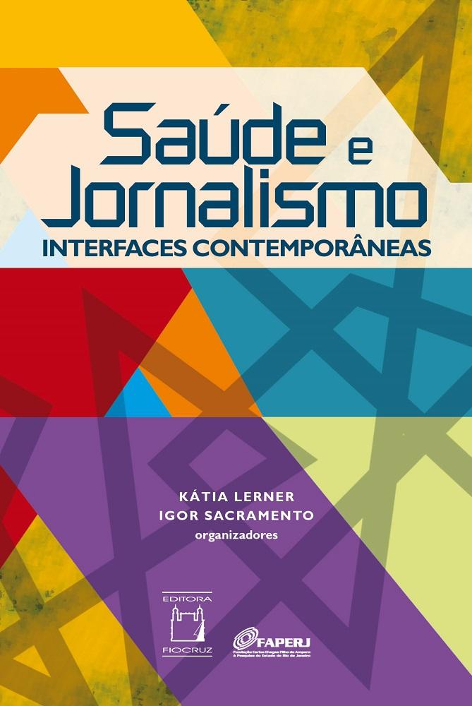 Saúde e Jornalismo: interfaces contemporâneas  - Livraria Virtual da Editora Fiocruz