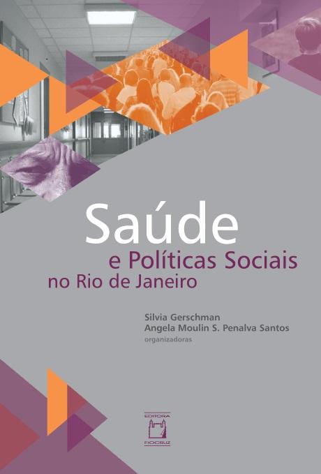 Saúde e Políticas Sociais no Rio de Janeiro  - Livraria Virtual da Editora Fiocruz