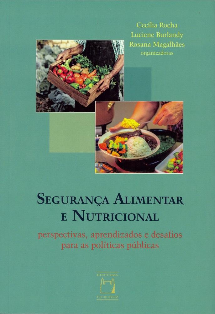 Segurança Alimentar e Nutricional: perspectivas, aprendizados e desafios para as políticas públicas  - Livraria Virtual da Editora Fiocruz