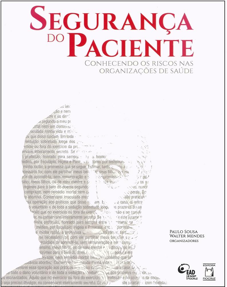 Segurança do Paciente: conhecendo os riscos nas organizações de saúde (vol. 1)  - Livraria Virtual da Editora Fiocruz