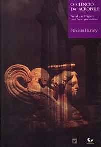 Silêncio da Acrópole: Freud e o trágico, uma ficção psicanalítica, O  - Livraria Virtual da Editora Fiocruz