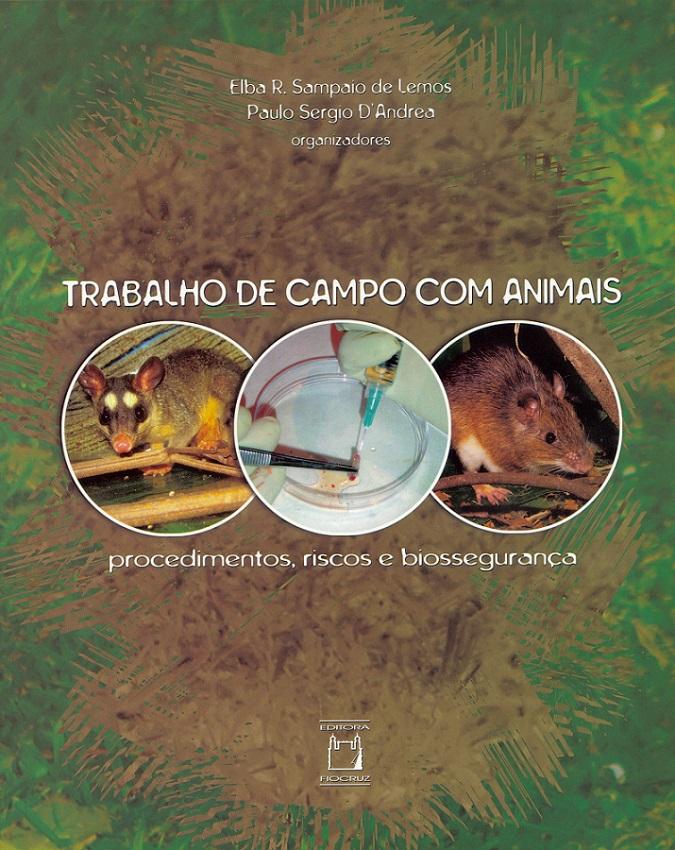 Trabalho de Campo com Animais: procedimentos, riscos e biossegurança  - Livraria Virtual da Editora Fiocruz