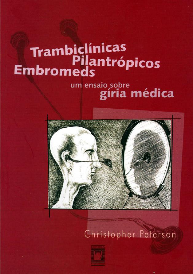 Trambiclínicas, Pilantrópicos, Embromeds: um ensaio sobre a gíria médica  - Livraria Virtual da Editora Fiocruz