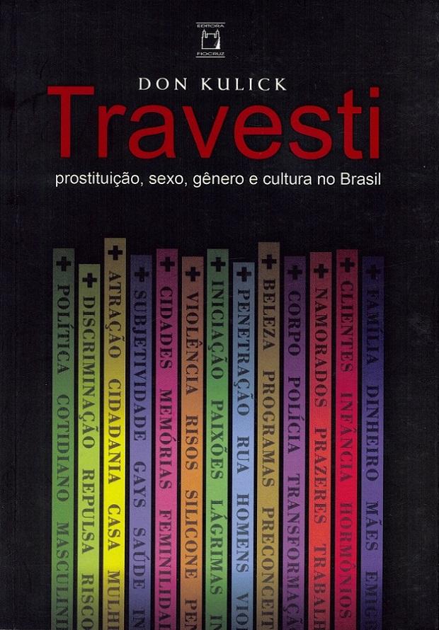 Travesti: prostituição, sexo, gênero e cultura no Brasil  - Livraria Virtual da Editora Fiocruz