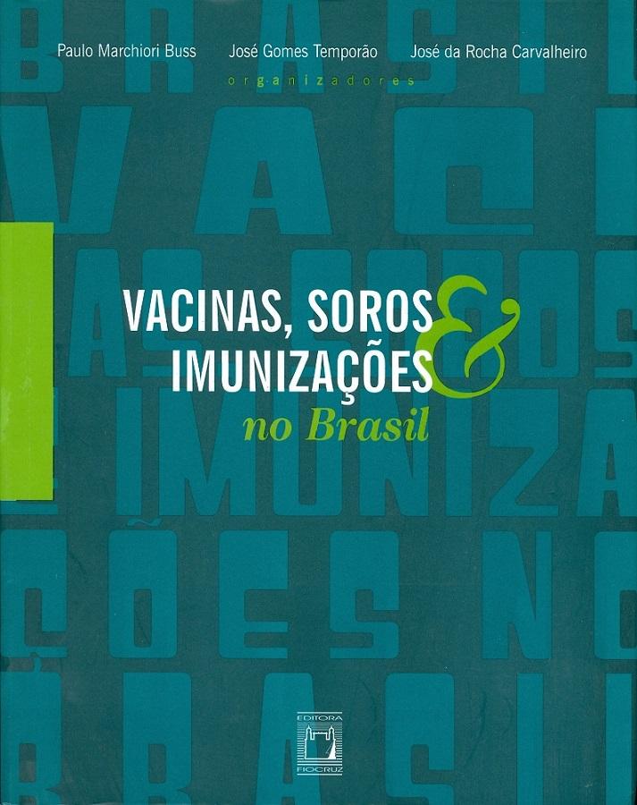 Vacinas, Soros e Imunizações no Brasil  - Livraria Virtual da Editora Fiocruz