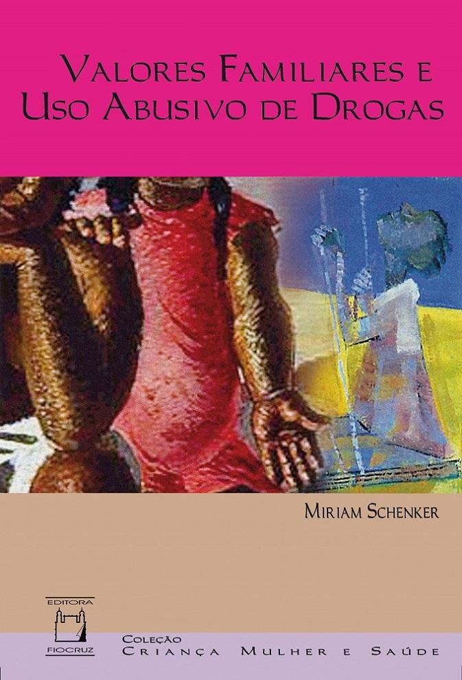Valores Familiares e Uso Abusivo de Drogas  - Livraria Virtual da Editora Fiocruz