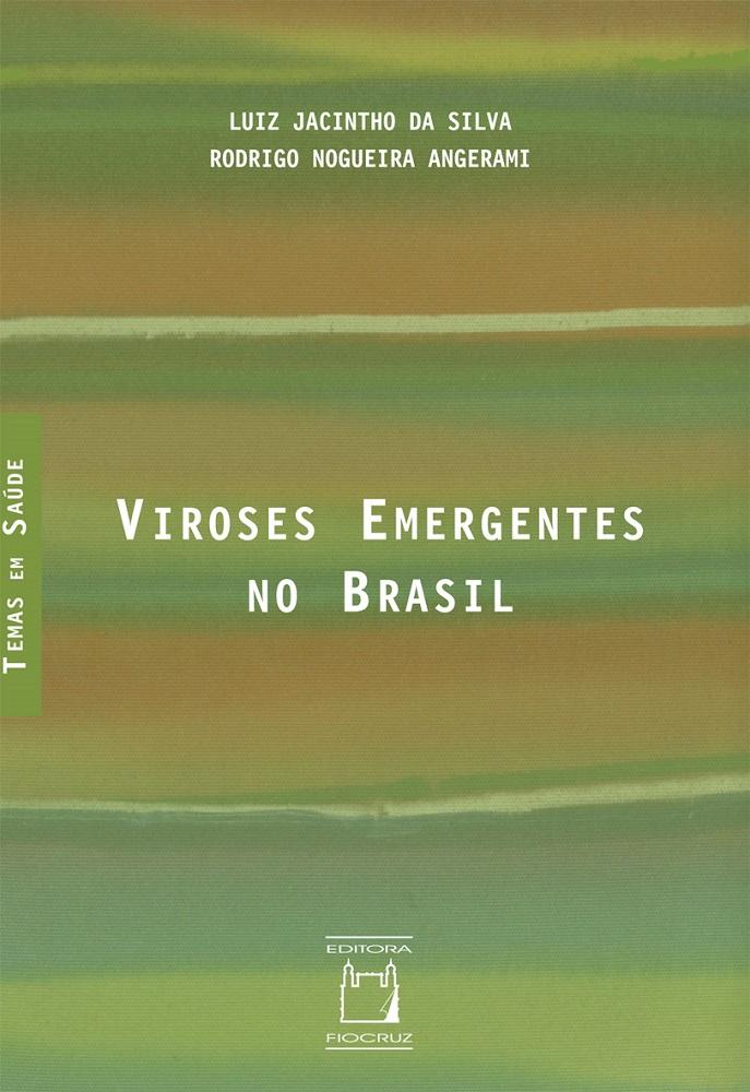 Viroses Emergentes no Brasil  - Livraria Virtual da Editora Fiocruz