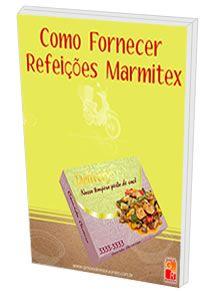 Como Fornecer Refeições Marmitex - Digital  - GR - Treinamento em Gestão de Restaurantes e Gastronommia