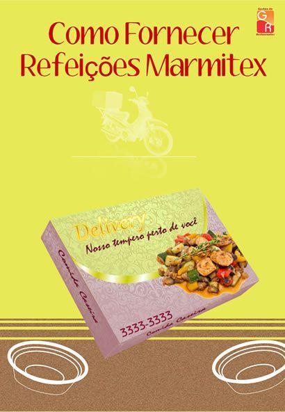 Como Fornecer Refeições Marmitex  - GR - Treinamento em Gestão de Restaurantes e Gastronommia