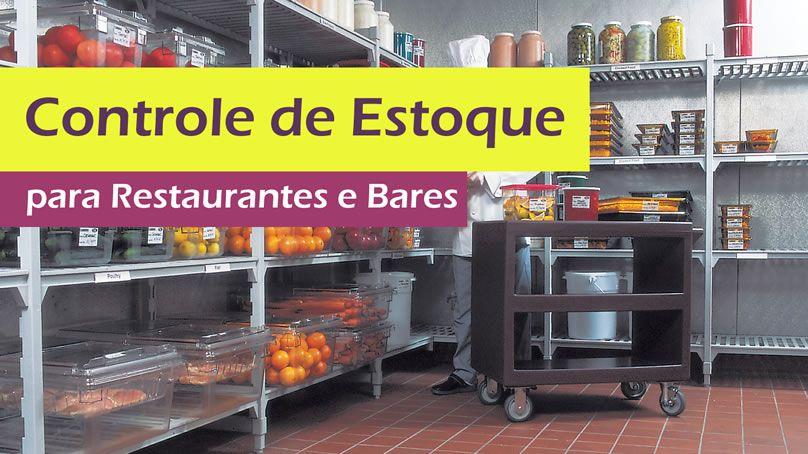 Controle de Estoque para Restaurantes e Bares  - GR - Treinamento em Gestão de Restaurantes e Gastronommia