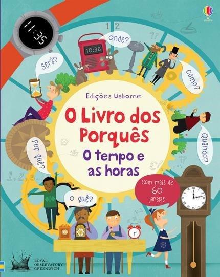 Livro O Livro dos Porquês O Tempo e as Horas Usborne