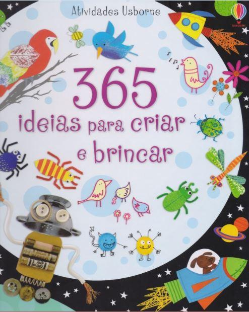 Livro 365 Ideias para Criar e Brincar Usborne