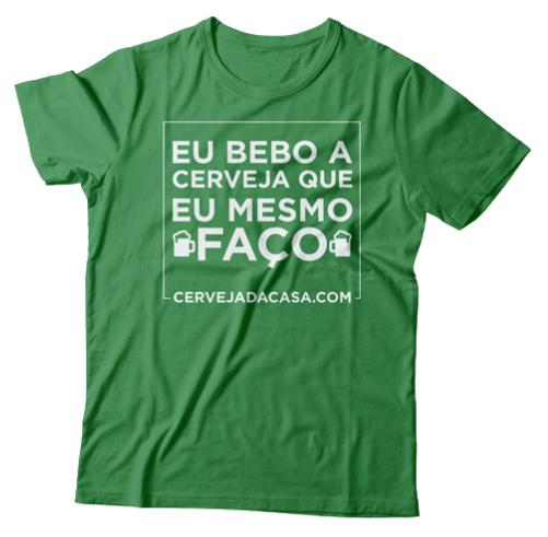 """Camiseta """"Eu bebo a cerveja que eu mesmo faço"""" (verde)"""