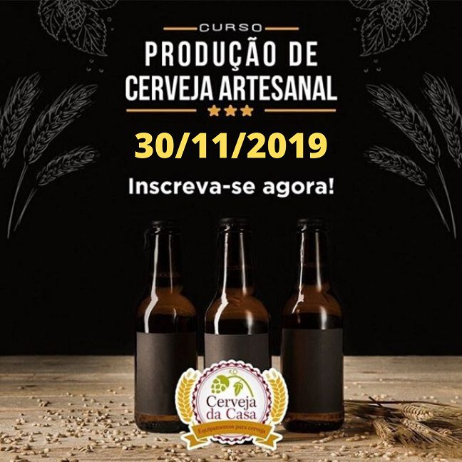 Curso de Produção de Cerveja Artesanal 30/11/2019 (presencial)  - Cerveja da Casa