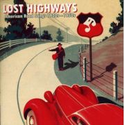 Lost Highways – American Road Songs From The 1920's – 1950's - Cd Importado
