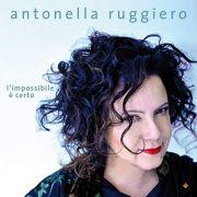 Antonella Rugiero - L'impossibile è Certo - Cd Importado