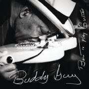 Buddy Guy/ Born To Play Guitar