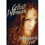 Celtic Woman - Believe Live