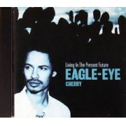 Eagle - Eye Cherry - LiviPresent Future  - Cd Nacional