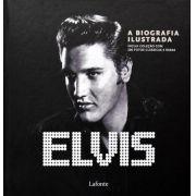 Elvis Presley - Elvis A Biografia Ilustrada (Português) Capa dura