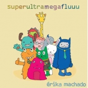 Erika Machado - Super Ultra Mega Fluuu - Cd Nacional