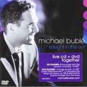 Michael Bublé - Caught in the Act - Cd+Dvd