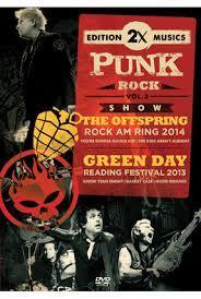 2X PUNK ROCK VOL 03 THE OFFSPRING ROCK AM RING 2014, GREEN DAY READING FESTIVAL 2013 - DVD NACIONAL  - Billbox Records