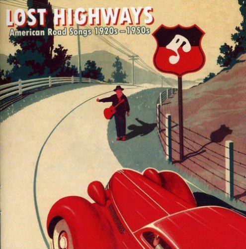 Lost Highways – American Road Songs From The 1920's – 1950's - Cd Importado  - Billbox Records