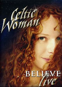 Celtic Woman - Believe Live  - Billbox Records
