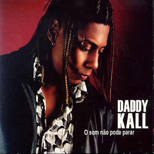 Daddy Kall - O Som Não Pode Parar - Cd Nacional  - Billbox Records
