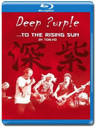 Deep Purple- To The Rising Sun (In Tokyo) Blu Ray  - Billbox Records